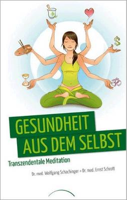 Schachinger/Schrott: Gesundheit aus dem Selbst