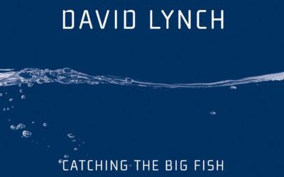 »Zieh' dir den großen Fisch an Land«: David Lynchs Reflexionen nun auch auf Deutsch